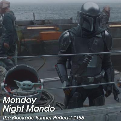 Monday Night Mando - The Blockade Runner Podcast #155