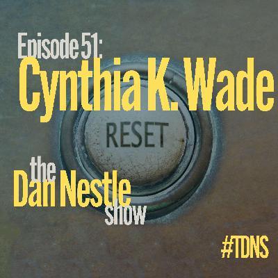 051: Cynthia K. Wade: Take the Do Over