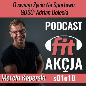 O swoim życiu na sportowo Adrian Dolecki