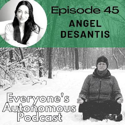 Episode 45: Angel DeSantis