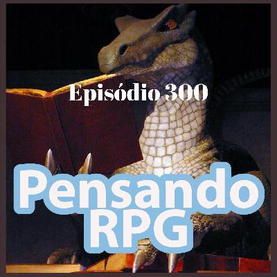 #300 - Quando um jogador toma uma decisão ABSURDA em um RPG de Guerra dos Tronos