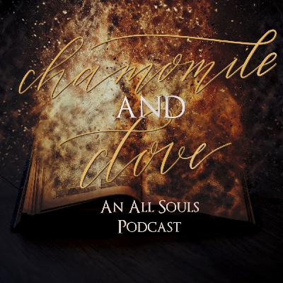 Chamomile & Clove - An All Souls Podcast - Episode 0 - Introduction