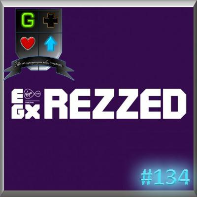 Our Favourite things from #EGXRezzed 2019 | Games Up Podcast #134
