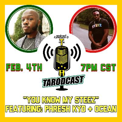 Episode #052 - You Know My Steez (Featuring Phresh Kyd and Ocean)