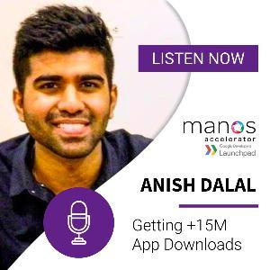 Getting +15M App Downloads - Anish Dalal