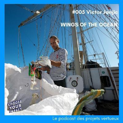 #005 Victor Janjic - WINGS OF THE OCEAN ou comment dépolluer les océans et sensibilisersur les conséquences des déchets plastiques en mer