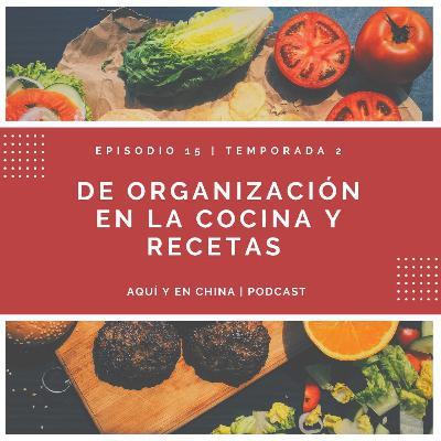 T2 Episodio 15: De organización en la cocina y recetas