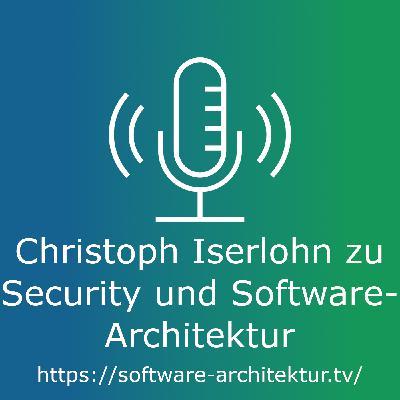 Christoph Iserlohn zu Security und Software-Architektur