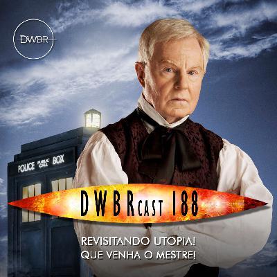 DWBRcast 188 - Revisitando Utopia! Que venha o Mestre!