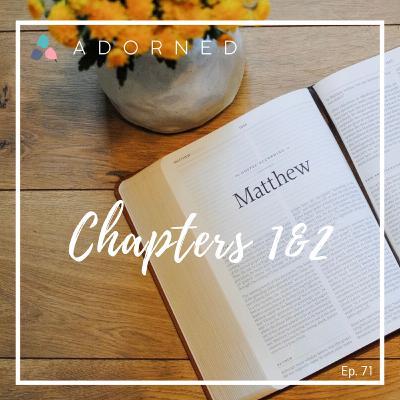 Ep. 71 - Matthew - Chapters 1&2