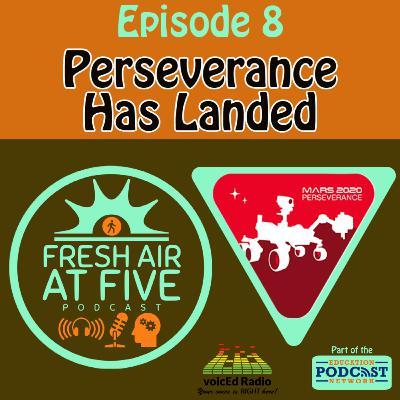 Perseverance Has Landed - FAAF8