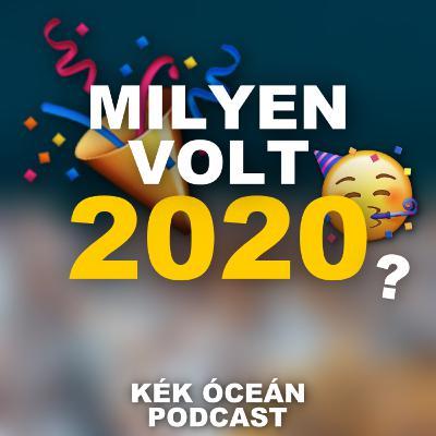 Milyen volt 2020? - évértékelő adás | Kék Óceán Podcast #52
