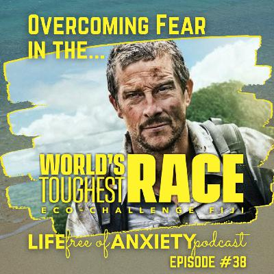 38-Overcoming Fear in The World's Toughest Race (Eco-Challenge Fiji)