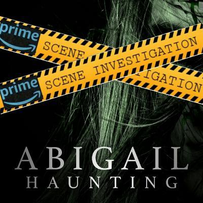 Prime Scene Investigation - Abigail Haunting