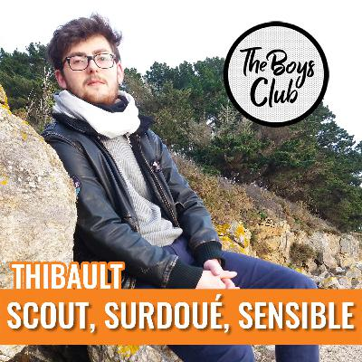 Thibault, scout, surdoué, sensible