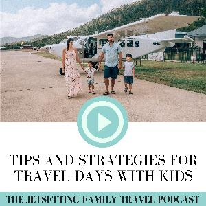 Tips and Strategies for Travel Days with Kids