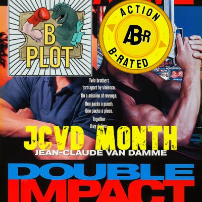 Action B-Rated Review (JCVD Month) - Double Impact (1991) ft. Lincoln (B-Plot Podcast)