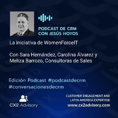 Edición Podcast - Conversaciones De CRM  WomenForceIT - #conversacionesdecrm #WomenForceIT