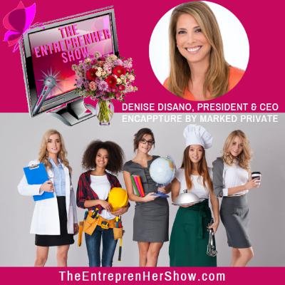 The EntreprenHer Show with Denise DiSano, CEO/Co-Founder of Marked Private