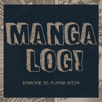 35: Flying Witch (+ Podcast Updates)
