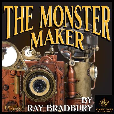 Ep. 732, The Monster Maker, by Ray Bradbury