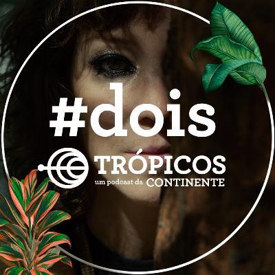 Trópicos #Dois - Karina Buhr