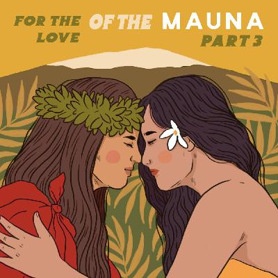 Hawaiian Resistance, Tourism & Abolition: For The Love of The Mauna, Part 3