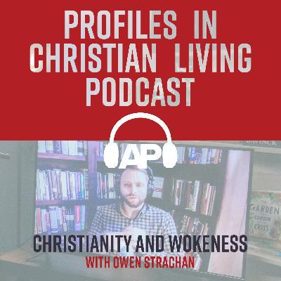 Christianity and Wokeness (Owen Strachan)