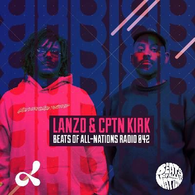 Lanzo & CPTN KIRK | Beats of All-Nations Radio 042 live at Dublab