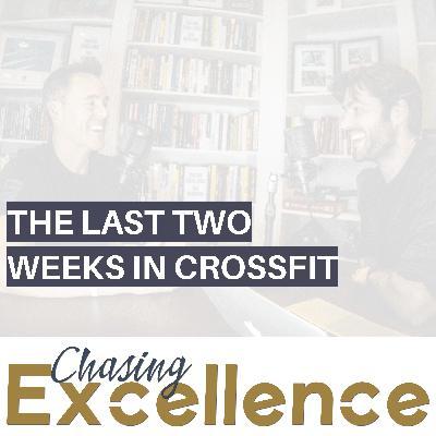 #131: The Last Two Weeks in CrossFit