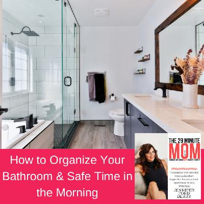 EPISODE 97: How to Organize Your Bathroom