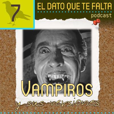Episode 7: Vampiros y sus versiones