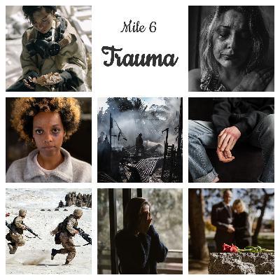 Mile 6: Trauma