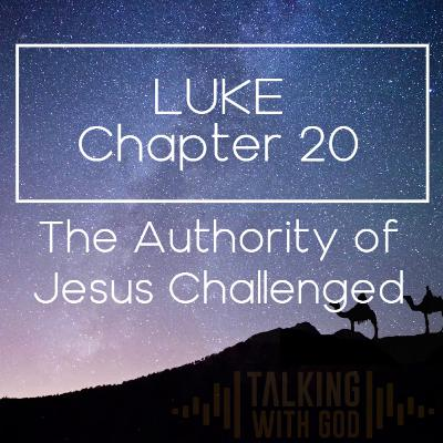 5 Days to Christmas - Luke Chapter 20 - The Authority of Jesus Challenged
