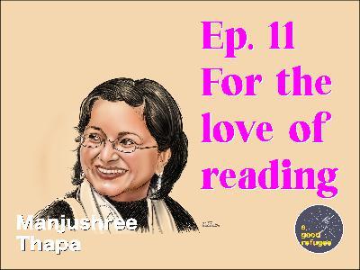 For the love of reading - Manjushree Thapa (53 mins)