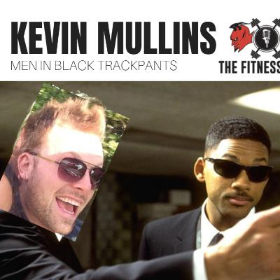 Kevin Mullins EP 109: Men In Black Track Pants