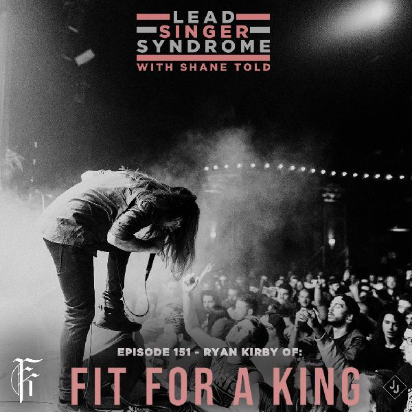 Episode 151 - Ryan Kirby (Fit For A King)