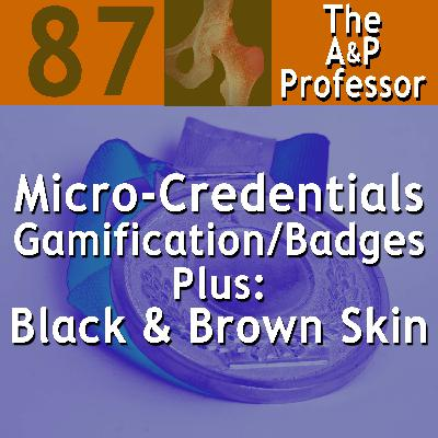 Micro-Credentials & Gamification in the A&P Course | Brown & Black Skin | Refresher Tests | TAPP 87