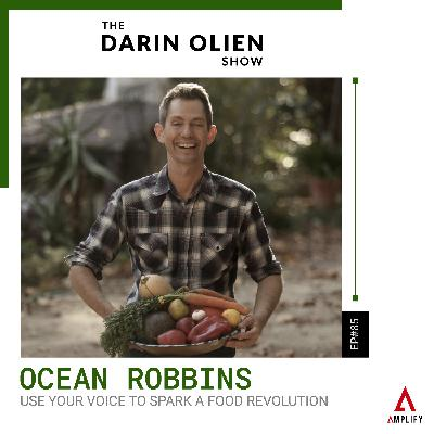 #85 Use Your Voice to Spark a Food Revolution | Ocean Robbins