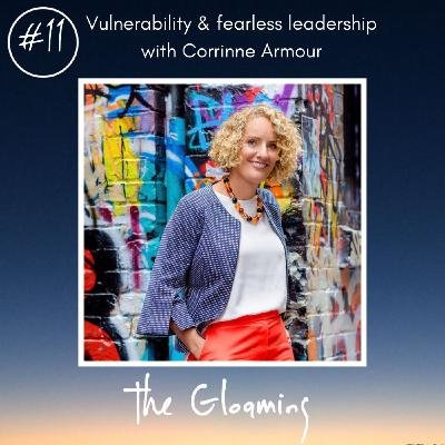 TG11: Vulnerability & fearless leadership (with Corrinne Armour)