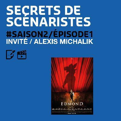 """SECRETS DE SCÉNARISTES #SAISON2ÉPISODE1 / Alexis Michalik / """"Edmond"""""""