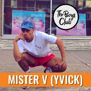 Mister V (Yvick), à poil au micro de The Boys Club
