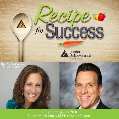 Recipe for Success with Guest Mitch Ziffer, RSVP of South Florida