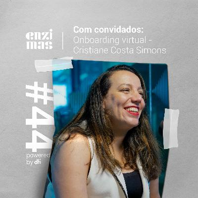 ENZIMAS #44 Onboarding virtual - Cristiane Costa Simons