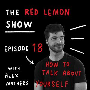 How to talk about what you do? [Red Lemon Show 18]