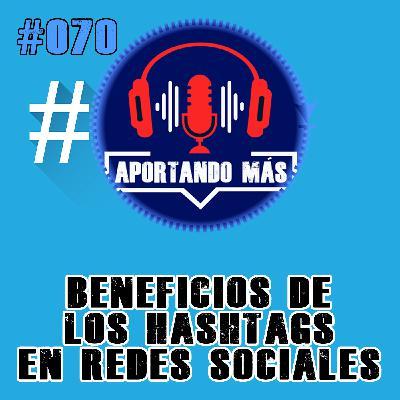 Aumenta El Alcance De Tus Publicaciones Con Hashtags | #071 - Aportandomas.com