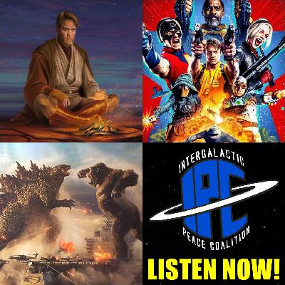 #321: Kenobi Cast, Suicide Squad Trailers & The MonsterVerse