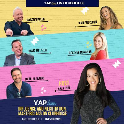 #YAPLive: Influence and Negotiation Masterclass Live On Clubhouse with David Meltzer, Heather Monahan, Jayson Waller and Jennifer Cohen