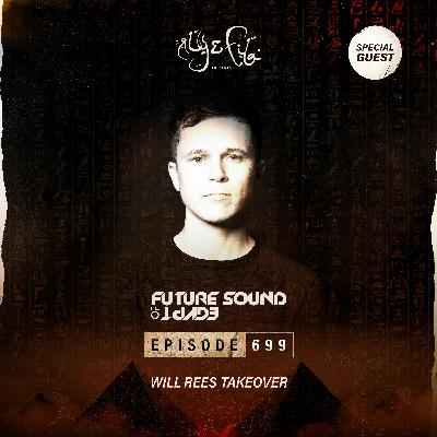 Future Sound of Egypt 699 with Aly & Fila (Will Rees Takeover)