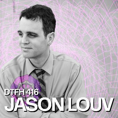 417: Jason Louv